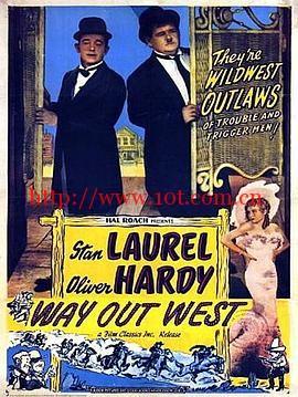 老瑞和哈迪之西部历险 Way Out West (1937)