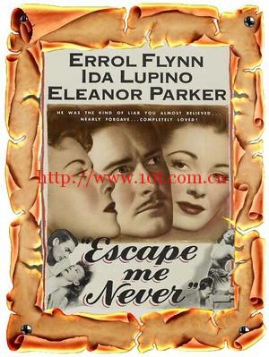 Escape Me Never Escape Me Never (1947)