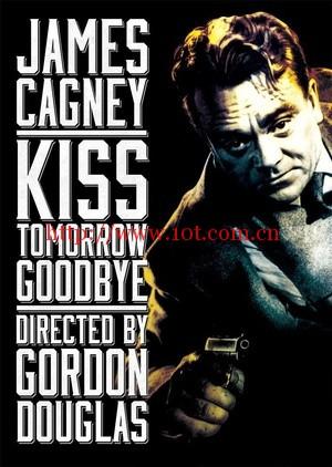虎穴煞星 Kiss Tomorrow Goodbye (1950)