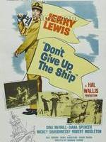 Don't Give Up the Ship Don't Give Up the Ship (1959)