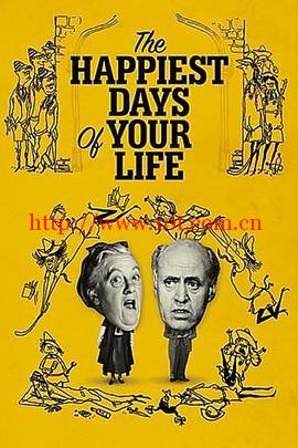 人生中最快乐的日子 The Happiest Days of Your Life (1950)