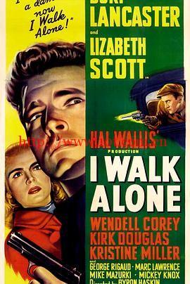 天涯独行 I Walk Alone (1948)