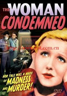 那个女人被判有罪 The Woman Condemned (1934)
