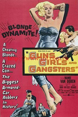 枪、姑娘和强盗 Guns, Girls, and Gangsters (1959)