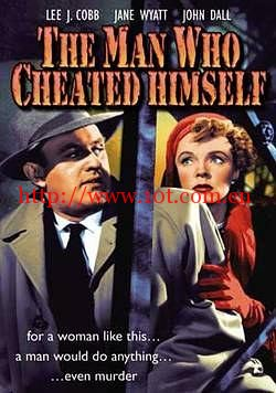 自我蒙蔽的人 The Man Who Cheated Himself (1950)
