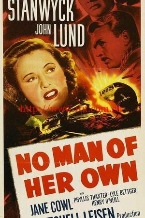得不到的男人 No Man of Her Own (1950)