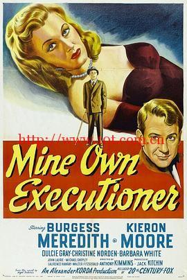 我自己的刽子手 Mine Own Executioner (1947)