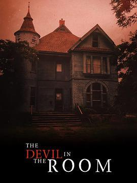 房间里的魔鬼 The Devil in The Room (2020)-WEB-1080P